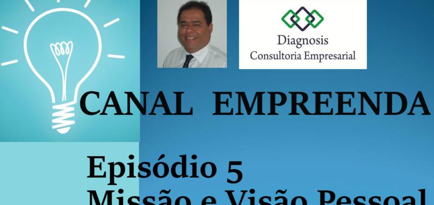 Episódio 5 – Empreendedorismo, Missão e Visão Pessoal