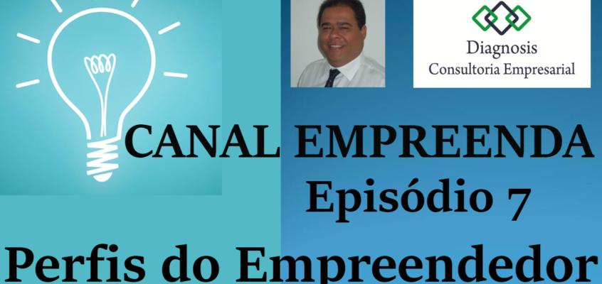 Episódio 7 – Perfis do Empreendedor